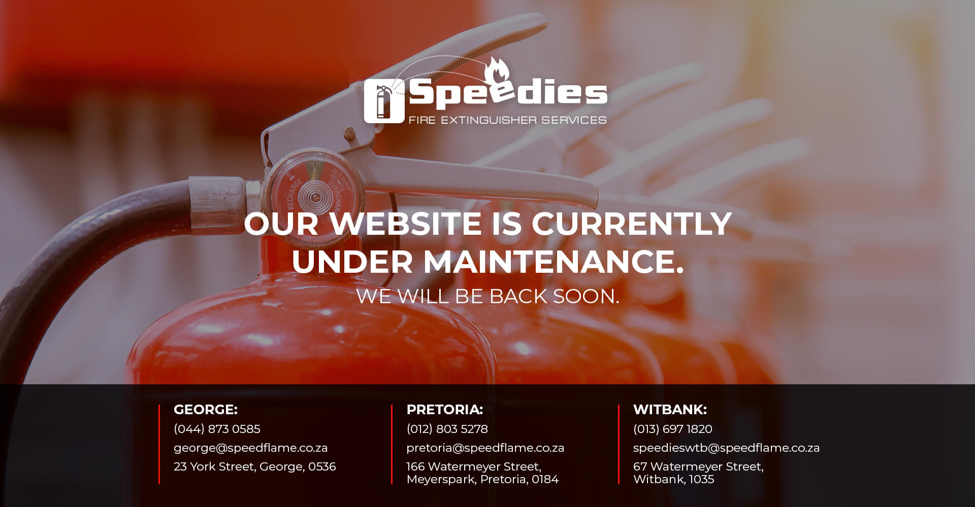 Speedies Fire is current under maintenance